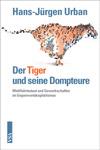 Der Tiger und seine Dompteure